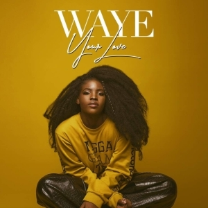 Waye - Your Love